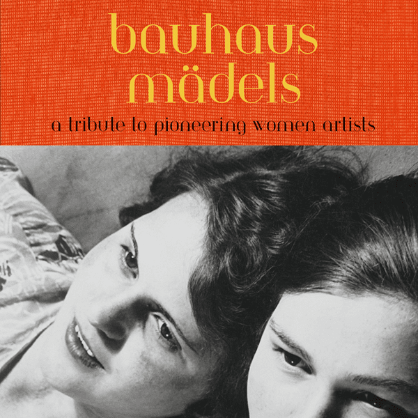 Picture of Bauhausmädels - A Tribute to Pioneering Women Artists