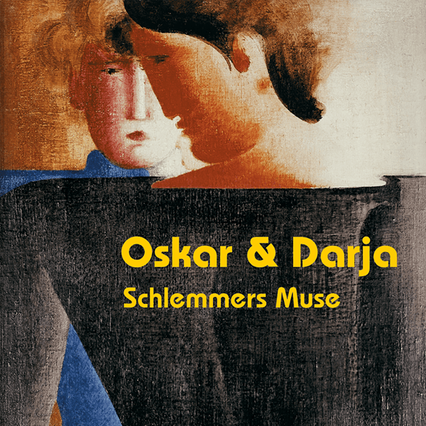 Picture of Oskar & Darja - Schlemmers Muse
